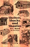 Shelters, Shacks, and Shanties, Beard, Daniel Carter; Kahn, Lloyd