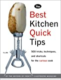 Best Kitchen Quick Tips: 523 Tricks, Techniques and Shortcuts for the Curious Cook