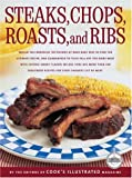# Steaks, Chops, Roasts & Ribs by Editors of Cook's Illustrated Magazine