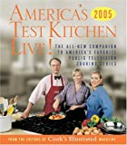 America's Test Kitchen Live!: The All-New Companion to America's Favorite Public Television Cooking Series (America's Test Kitchen) by Cook's Illustrated (Editor), John Burgoyne (Illustrator), Daniel J. Van Ackere (Photographer),  Carl Tremblay (Photographer)