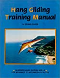 Hang Gliding Training Manual: Learning Hang Gliding Skills for Beginner to Intermediate Pilots by Dennis Pagen (Paperback - March 1, 1995)