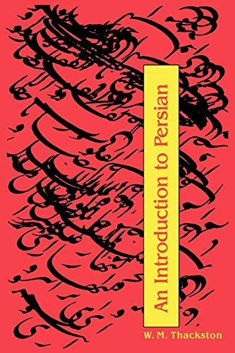 An Introduction to Persian, Revised 3rd Edition, W. M. Thackston