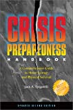 Crisis Preparedness Handbook: A Complete Guide to Home Storage and Physical Survival by Jack A. Spigarelli