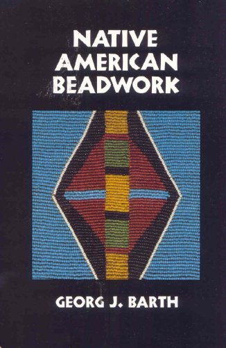 PDF Native American Beadwork Traditional Beading Techniques for the Modern Day Beadworker