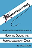 Buy How to Solve the Mismanagement Crisis: Diagnosis and Treatment of Management Problems from Amazon
