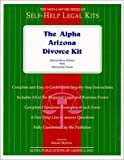 The Alpha Arizona Divorce Kit: Special Book Edition with Removable Forms