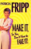 Buy Make It So You Don't Have to Fake It!: 55 Fast-Acting Strategies for Long-Lasting Success from Amazon