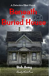Beneath a Buried House by Bob Avey
