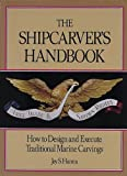 The Shipcarvers Handbook : How to Design and Execute Traditional Marine Carvings
