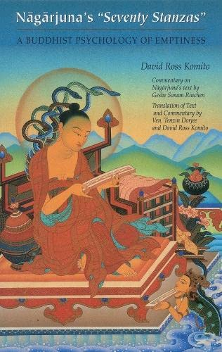 Nagarjuna's Seventy Stanzas: A Buddhist Psychology of Emptiness, by Nagarjuna