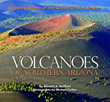 Volcanoes of Northern Arizona:  Sleeping Giants of the Grand Canyon Region