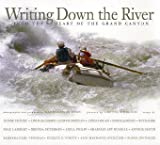 Writing Down the River: Into the Heart of the Grand Canyon, Kathleen Jo Ryan; Leila Philip
