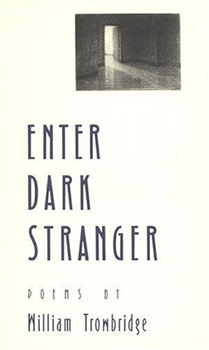 ENTER DARK STRANGER, TROWBRIDGE, WILLIAM