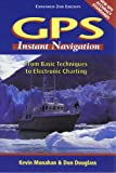GPS Instant Navigation: From Basic Techniques to Electronic Charting