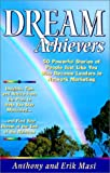 Dream Achievers : 50 Powerful Stories of People Just Like You Who Became Leaders in Network Marketing