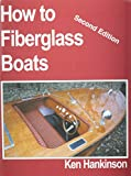 How to Fiberglass Boats, Ken Hankinson