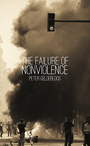 The Failure of Nonviolence, Peter Gelderloos