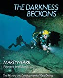 Darkness Beckons: The History and Development of Cave Diving, written by Martyn Farr