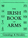 Irish Book of Arms. Genealogy Heraldry