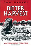 Bitter Harvest : A Modern History of Palestine by Sami Hadawi
