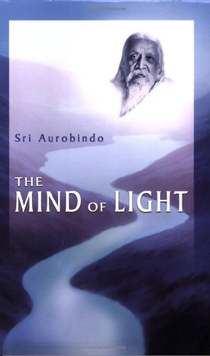 The Mind of Light, Aurobindo, Sri