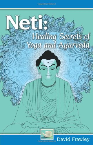 Neti: Healing Secrets of Yoga and Ayurveda