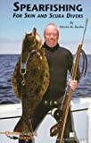 Spearfishing for Skin and Scuba Divers (Diversification Series), written by Steven M. Barsky