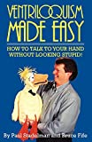 cover of Ventriloquism Made Easy: How to Talk to Your Hand Without Looking Stupid! Second Edition