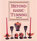 Buy at Amazon - Beyond Basic Turning: Off-Centre, Coopered & Laminated Work by Jack Cox