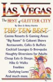 Las Vegas: The Best of Glitter City: The Ten Best Casino Resorts and Gaming Areas,