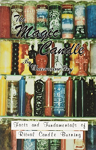 The Magic Candle: Facts and Fundamentals of Ritual Candle-Burning, Charmaine Dey