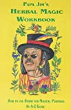 Papa Jim's Herbal Magic Workbook