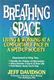 Buy Breathing Space: Living and Working at a Comfortable Pace in a Sped-Up Society from Amazon