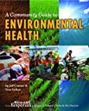 A Community Guide to Environmental Health, Jeff Conant; Pam Fadem