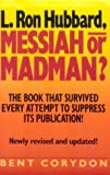 L. Ron Hubbard : Messiah or Madman?