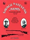 Savage & Stevens Arms: Collector's History
