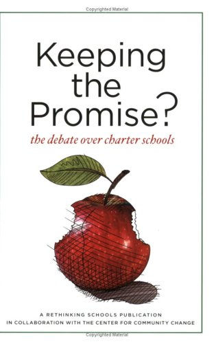 Keeping the Promise?: The Debate over Charter Schools, Leigh Dingerson