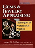 Gems & Jewelry Appraising: Techniques of Professional Practice
