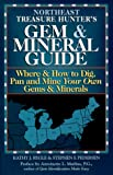 The Treasure Hunter's Gem & Mineral Guides to the U.S.A.: Where & How to Dig, Pan, and Mine Your Own Gems & Minerals: Northeast States
