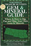 The Treasure Hunter's Gem and Mineral Guides to the U.S.A.: Northwest States: Where and How to Dig, Pan, and Mine Your Own Gems and Minerals