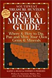 Southwest Treasure Hunter's Gem and Mineral Guide: Where and How to Dig, Pan, and Mine Your Own Gems and Minerals