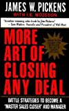 Buy More Art of Closing Any Deal: Battle Strategies to Become a Master Sales Closer and Manager from Amazon