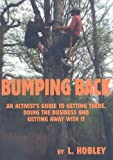 Bumping Back: An Activist's Guide To Getting There, Doing the Business & Getting Away with It