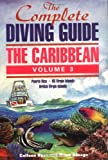 The Complete Diving Guide: The Caribbean : Puerto Rico/Us Virgin Islands/British Virgin Islands (Complete Diving Guide), written by Colleen Ryan / Brian Savage
