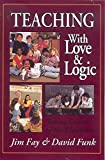 Teaching With Love and Logic: Taking Control of the Classroom
