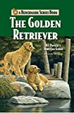 The Golden Retriever: An Owner's Survival Guide