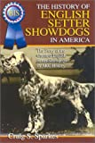 A History of English Setter Showdogs in America