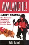 Avalanche! Hasty Search: The Training and Care of the Avalanche Rescue Dog