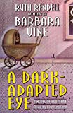 A Dark-Adapted Eye: A Novel of Suspense [ABRIDGED] by  Ruth Rendell, et al (Audio Cassette - September 1994)