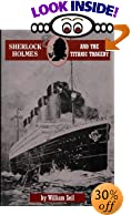 Sherlock Holmes and the Titanic Tragedy: A Case to Remember by  William Seil (Paperback - May 1999)